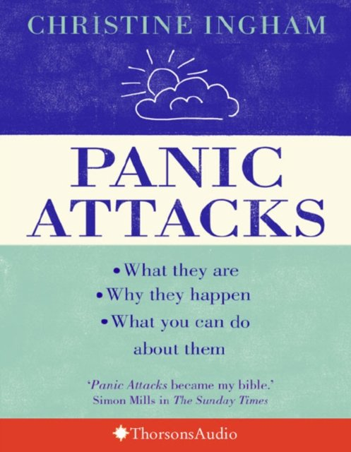 Panic Attacks : What They are, Why They Happen, and What ...
